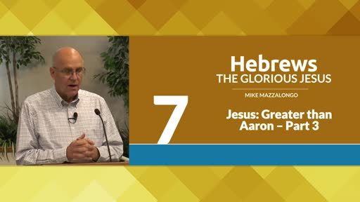Jesus: Greater than Aaron - Part 3