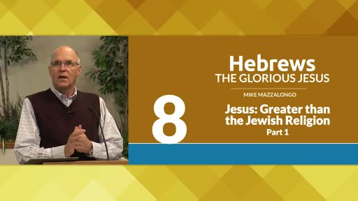 Jesus: Greater than the Jewish Religion - Part 1