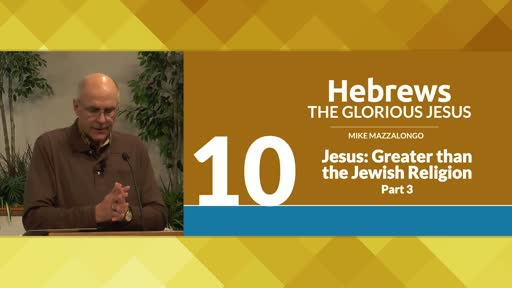 Jesus: Greater than the Jewish Religion - Part 3