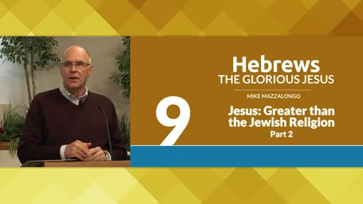 Jesus: Greater than the Jewish Religion - Part 2