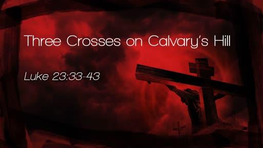 Three Crosses on Calvary's Hill