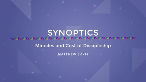 08-Miracles and Cost of Discipleship