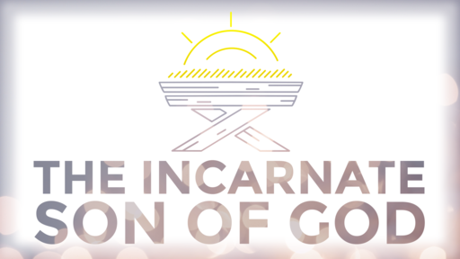 WHY THE INCARNATION?