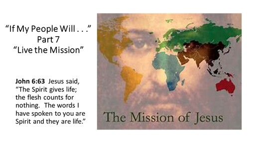 If My People Will...Part 7...Live the Mission