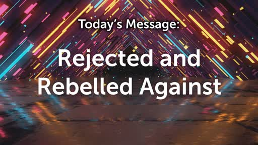 King David 07: Rejected & Rebelled Against