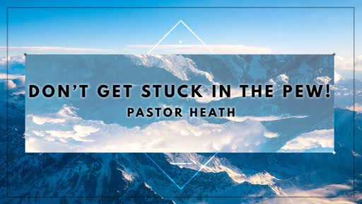 Don't Get Stuck in the Pew!