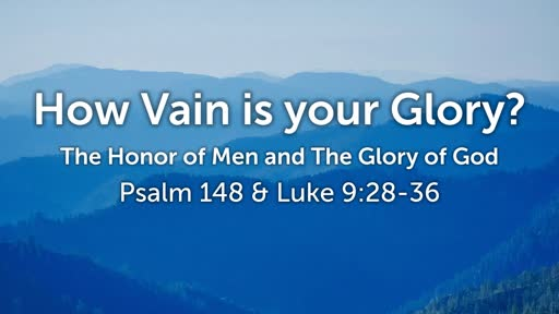 How Vain is your Glory?