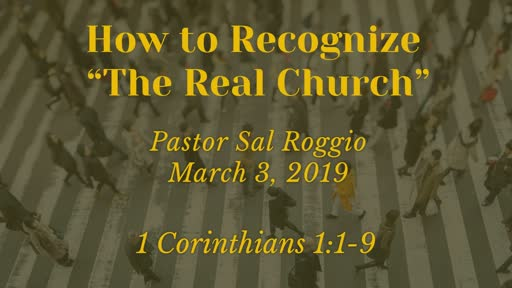 "Audio + Slides: How to recognize ""The Real Church"""