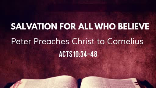 Salvation for All who Believe