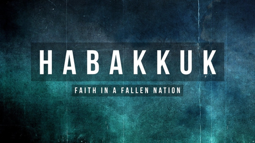 Habakkuk 2:1-14, 20   Faith for the Frustrated  3/3/2019