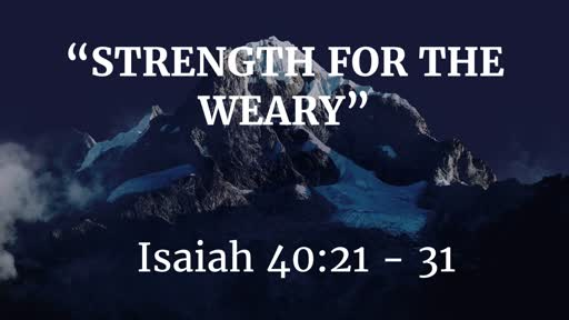 March 3 - Strength for the Weary