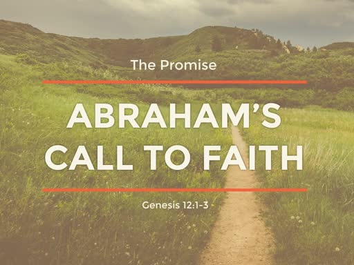 Genesis 12:1-3 // Abraham's Call to Faith
