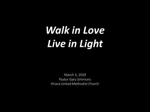 Walk in Love, Live in Light