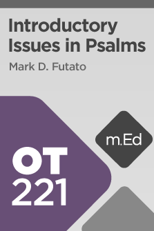 OT221 Introductory Issues in Psalms (Course Overview)