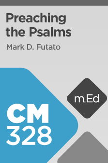 CM328 Preaching the Psalms (Course Overview)