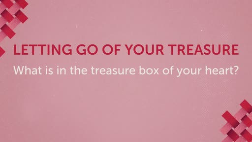Letting Go of Your Treasure