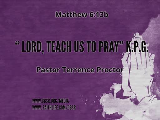 "3.03.19 ""Lord, Teach Us to Pray"" K.P.G. - 1st service"