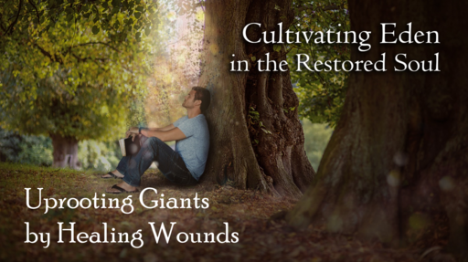 Uprooting Giants by Healing Wounds 3-3-19
