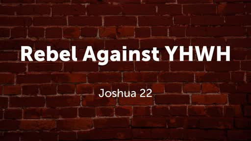 Rebel Against YHWH