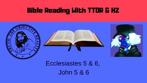 Bible Reading: Ecclesiastes 5-6, John 5-6