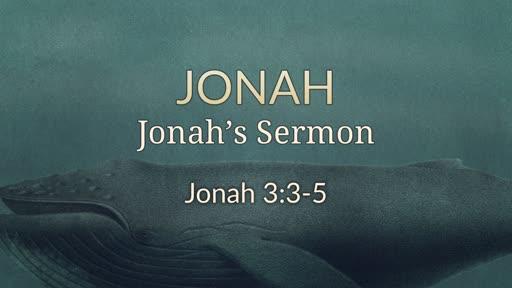 Jonah 3:3-5 - Jonah's Sermon
