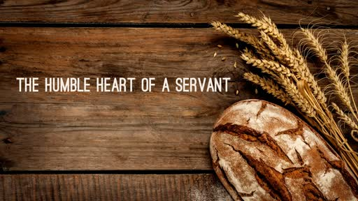 The Humble Heart of a Servant