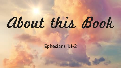 About this Book      Eph 1:1-2