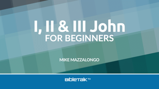 I, II & III John for Beginners