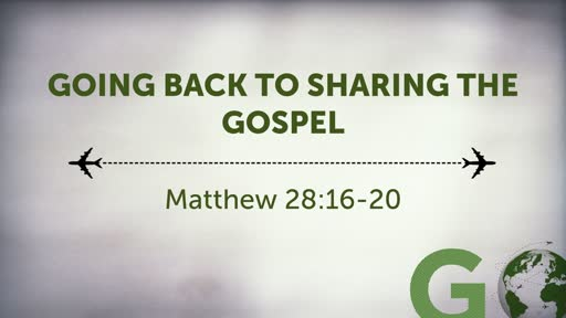 Going Back to Sharing the Gospel