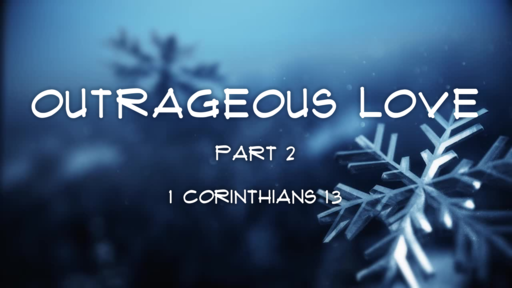 Outrageous Love - part 2