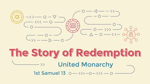 The Story of Redemption - United Monarchy
