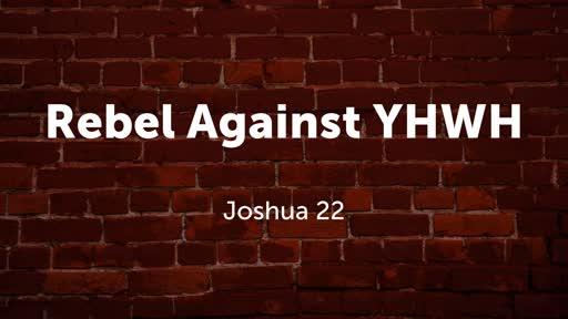 Rebel Against YHWH 2