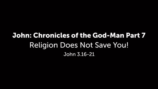 Religion Does Not Save You!
