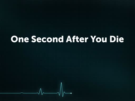 One Second After You Die