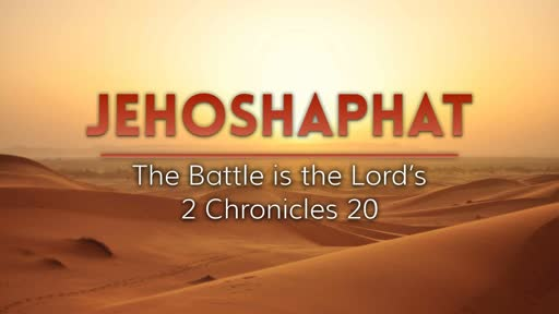 Sunday, March 3 - PM - Jack Caron - Jehoshaphat - The Battle is the Lord's