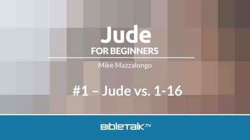 Jude vs. 1-16