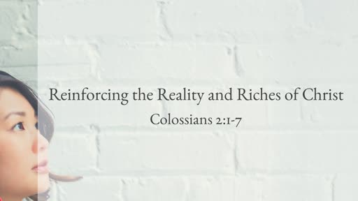 Reinforcing the Reality and Riches of Christ