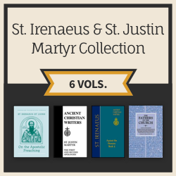 St. Irenaeus & St. Justin Martyr Collection