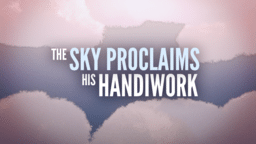 The Sky Proclaims His Handiwork 16x9 c3dc9b07 6ebf 4fae 83c7 d66b45b6fbfb PowerPoint Photoshop image