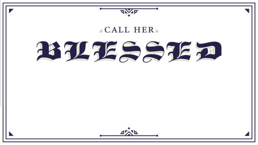 Call Her Blessed