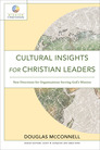 Cultural Insights for Christian Leaders: New Directions for Organizations Serving God's Mission
