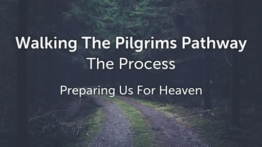 The Process - Preparing Us For Heaven (Sunday,  March 3, 2019)