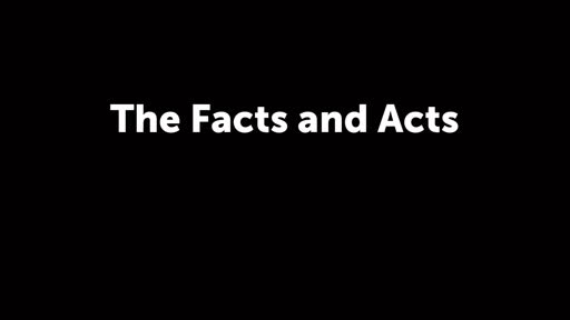 The Facts and Acts