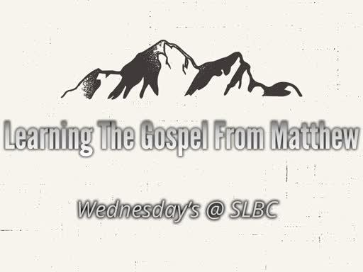 Learning the Gospel from Matthew (3/6/19)