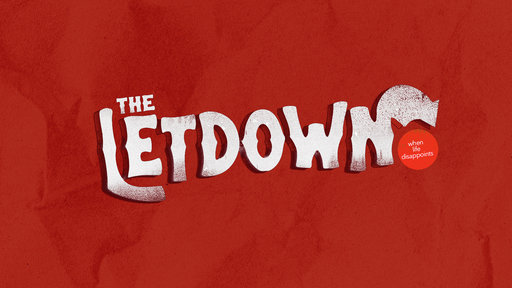 The Letdown: When Life Disappoints