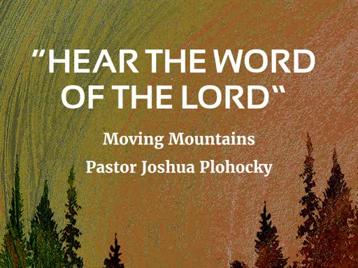 """Hear the word of the Loard- Moving the Mountains"""