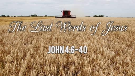 The last words of Jesus: Part 1