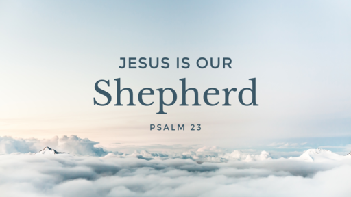 Jesus is Our Shepherd - 03.10.19 AM