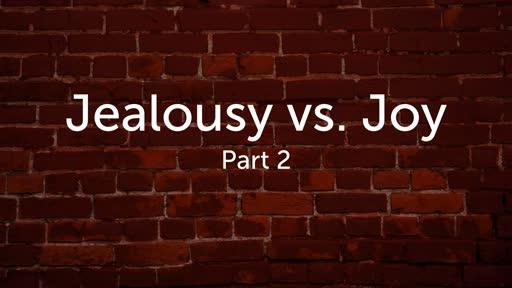 Jealousy vs Joy