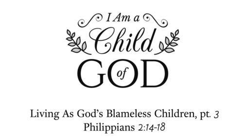 March 10, 2019 - Living As God's Blameless Children, pt. 3-2